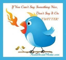 Twitter For Business - What Not To Do ~ If You Can't Say Something Nice | Assist Social Media | Scoop.it
