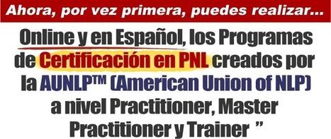Certificación Internacional en PNL - Certificación Internacional en PNL por la AUNLP (R) & +Lead-Map (c)   leadership 3.0   Scoop.it