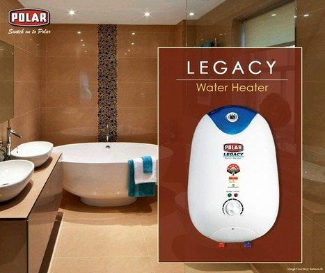Geysers- An Essential Appliance for Every Home - polar-india | Home Appliance & Fan | Scoop.it