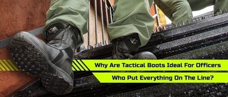 Why Are Tactical Boots Ideal For Officers Who Put Everything On The Line?   911Gear.ca - Security Equipment   Police Gear   Scoop.it