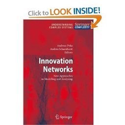 Amazon.com: Innovation Networks: New Approaches in Modelling and Analyzing (Understanding Complex Systems) (9783540922667): Andreas Pyka, Andrea Scharnhorst: Books | Emergence | Scoop.it