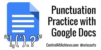 Creating Punctuation Practice Activities with Google Docs | Using Google Drive in the classroom | Scoop.it