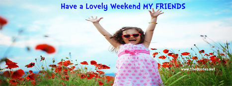 Lovely Weekend Friends | Facebook Cover Photos | Scoop.it