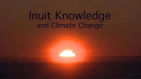 Inuit Knowledge and Climate Change Trailer | Indigenous and Inuit Films | Scoop.it