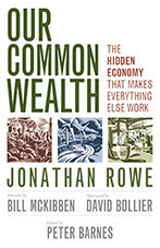 READ THIS -- Our Common Wealth: The Hidden Economy That Makes Everything Else Work - WhoWhatWhy | ecoNVERGE® – Inspire • Harmony • Balance | Scoop.it