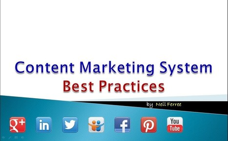 Content Marketing System Best Practices from Content Curation Fact or Fiction | Google Plus and Social SEO | Scoop.it