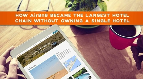 How AirBnB Became the Largest Hotel Chain Without Owning a Single Hotel | Marketing Strategy & Consulting | Scoop.it