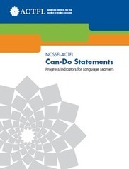 NCSSFL-ACTFL Can-Do Statements | American Council on The Teaching of Foreign Languages | Integrating Technology in World Languages | Scoop.it