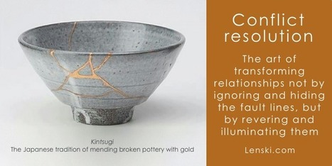 Relationship conflict resolution and the art of kintsugi | Art of Hosting | Scoop.it