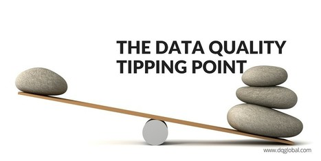 The Data Quality Tipping Point | DQ Global | Claire Broadley's articles | Scoop.it