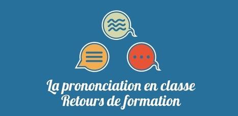 La prononciation en classe - Retours de formation | Agito | FLE phonétique | Scoop.it