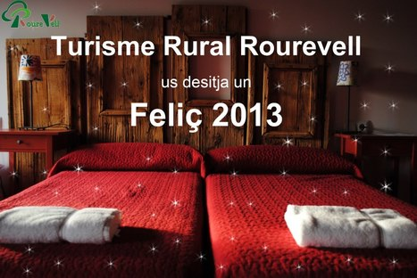 Turisme rural Rourevell us desijta un Feliç 2013 | Turisme Rural | Scoop.it