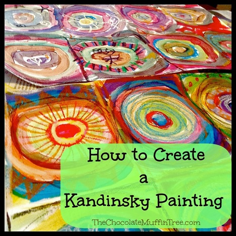 The Chocolate Muffin Tree: How to Make an Abstract Kandinsky Painting | Preschool | Scoop.it