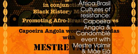 África:Brasil Cultures of resistance: Capoeira Angola & Candomblé ... | Capoeira | Scoop.it