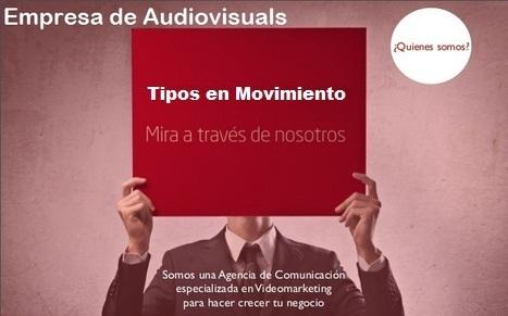 Empresa de Audiovisuales | Tipos en Movimiento Madrid | Tipos en Movimiento - Producción Audiovisual | Scoop.it