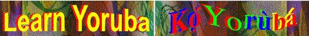 Learn Yoruba | Ressources d'autoformation dans tous les domaines du savoir  : veille AddnB | Scoop.it