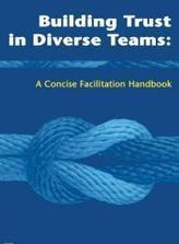 Building Trust in Diverse Teams: The Toolkit for Emergency Response - full length version | Capacity Development - Learning and development interventions for the humanitarian and development sector | Scoop.it