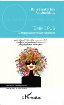 Un Oeil sur la Pub | Parution : Femme-Pub | un oeil sur la pub | Scoop.it