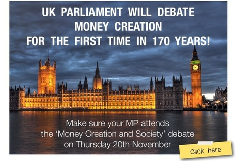 UK parliament to debate money creation for first time in 170 years | Peer2Politics | Scoop.it