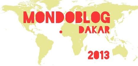 #MondoblogDakar : les 51 blogueurs retenus | My Africa is... | Scoop.it