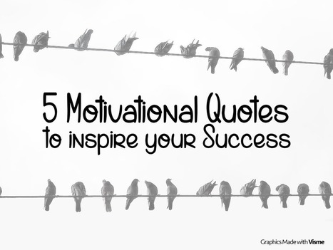 5 motivational quotes to inspire your personal success | It's Your Business | Scoop.it
