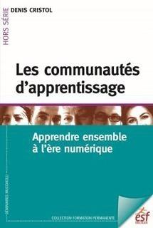 Les communautés d'apprentissage. ESF. 2016 - APPRENDRE AUTREMENT | Alerte sur les ouvrages parus | Scoop.it