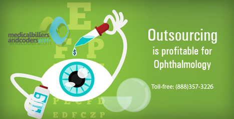 5 Reasons why Outsourcing is Profitable for Ophthalmology | Medical Billing Services | Scoop.it