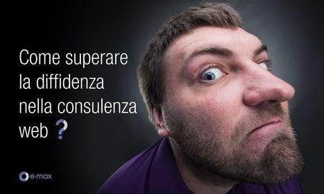 Come superare la diffidenza iniziale nella consulenza web | Web Revolution | Scoop.it