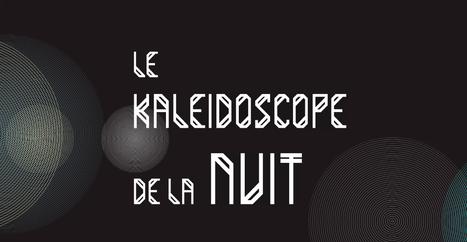 Le kaléidoscope de la Nuit:à vous de jouer! - Nuit européenne des musées   ART, His Story are Culture for ALL   Scoop.it