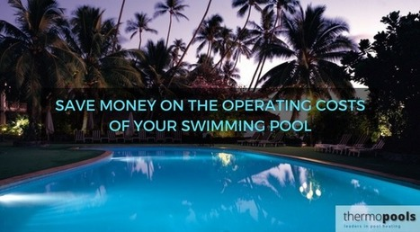 5 Tips to Save Money On Your Swimming Pool   Solar Pool Heating System   Scoop.it