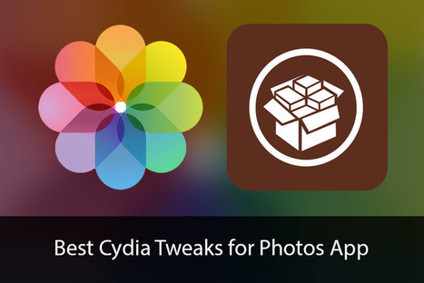 Best Cydia Tweaks for Photos App: Customize & Protect Photos With Utmost Ease | Cydia Tweaks | Scoop.it