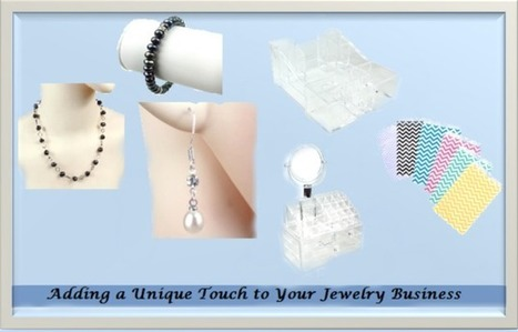 Adding a Unique Touch to Your Jewelry Business | Fashion and Jewelry | Scoop.it