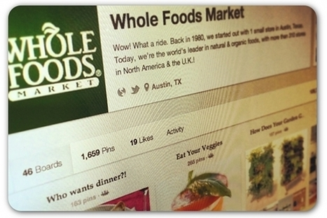 5 ways Whole Foods builds awareness on Pinterest | Articles | Home | Social media culture | Scoop.it