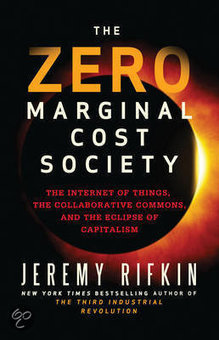 The Zero Marginal Cost Society by Jeremy Rifkin by Talks at Google | Peer2Politics | Scoop.it