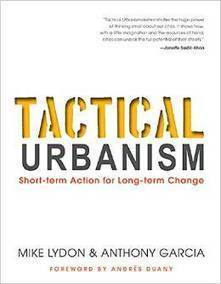 Tactical Urbanism - useful procedural hack, or something more? | Adaptive Cities | Scoop.it