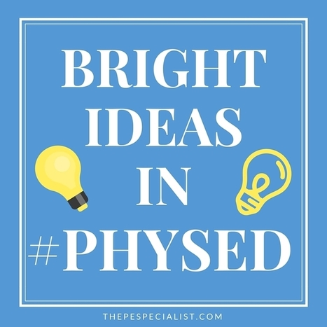 Bright Ideas in Physed | Physical Education & Fitness | Scoop.it