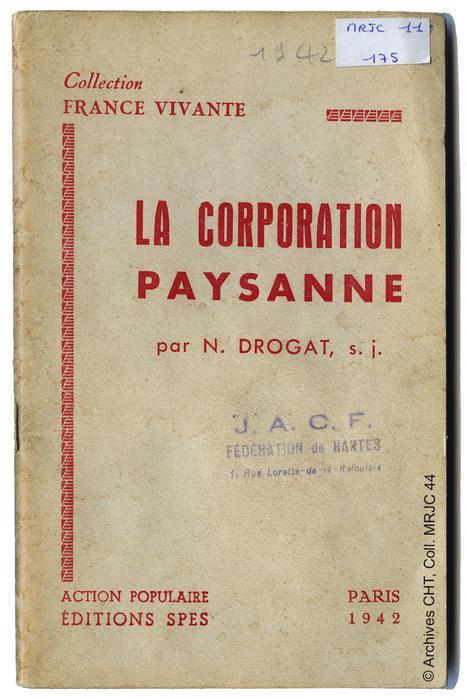Vichy et la Corporation   paysanne : zoom sur les archives du CHT de Nantes-[Centre d'histoire du travail] | Histoire 2 guerres | Scoop.it