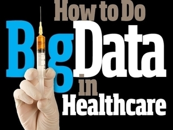 In Pictures: How to Do Big Data in Healthcare - Australian Techworld | Python in science | Scoop.it
