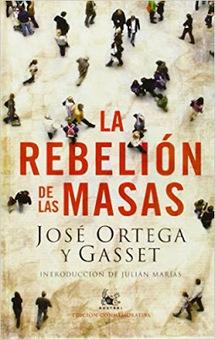 La rebelión de las masas de José Ortega y Gasset (PDF y EPUB) | Educacion, ecologia y TIC | Scoop.it
