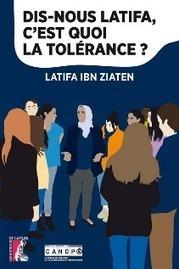 Dis-nous Latifa, c'est quoi la tolérance ? - Réseau Canopé | LE MOT DU LIBRAIRE DE L'EDUCATION Canopé académie de Besançon, département du Jura | Scoop.it