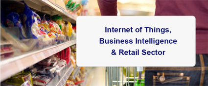Internet of Things, Business Intelligence & retail sector - awesome threesome...   Web & Mobile Application Development (OPS)   Scoop.it