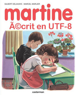 Martine écrit en UTF-8 | fun for geeks | Scoop.it