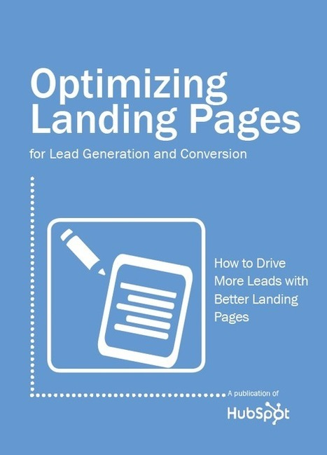 Free Ebook: Optimizing Landing Pages for Lead Generation and Conversion | Time to Learn | Scoop.it