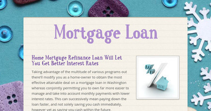 Home Mortgage Refinance Loan Will Let You Get Better Interest Rates | Mortgage Loan In Washington | Scoop.it
