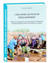 L'eau dans les pays en développement - Francis Rosillon - Éditions Johanet | Parution d'ouvrages | Scoop.it