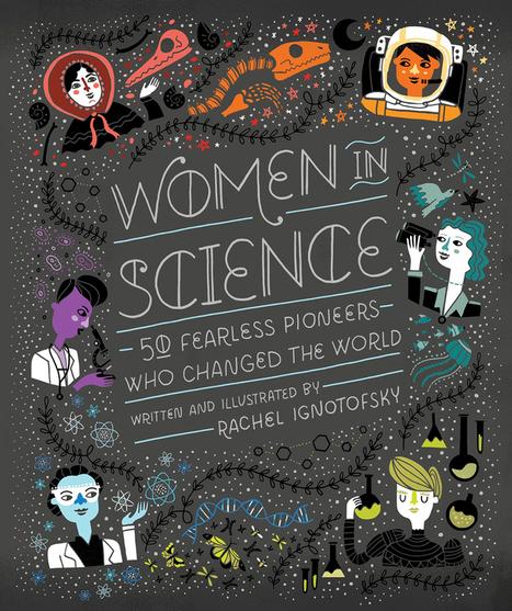 Mujeres en la ciencia: 50 intrépidas pioneras que cambiaron el mundo | Ciencia y más | Mujeres con ciencia | Contenidos para usuarios educativos de P | Scoop.it