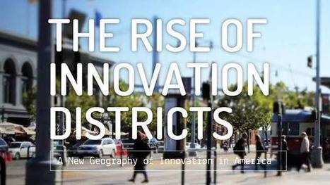The Rise of Innovation Districts: A New Geography of Innovation in America | srgeo160 | Scoop.it
