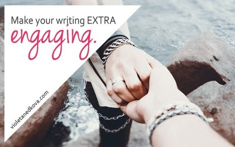 9 Steps to Making Your Writing Extra Engaging (A Guide for Bloggers) | Scriveners' Trappings | Scoop.it