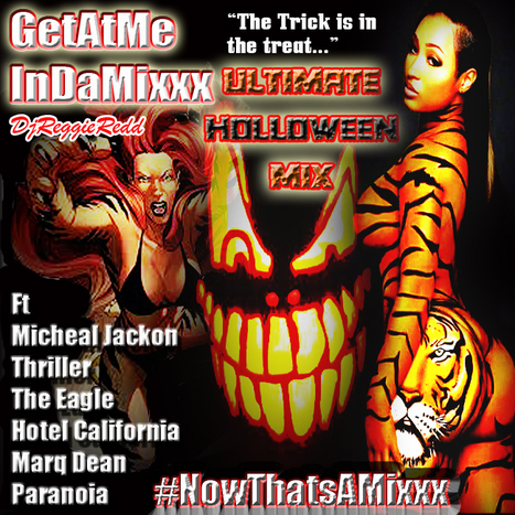 GetAtMe InDaMixxx Ultimate Holloween Mix ft Micheal Jackson THRILLER, The Eagle HOTEL CALIFORNIA & Marq Dean PARANOIA ... #TheTrickIsInTheTreat | GetAtMe | Scoop.it