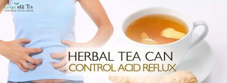 Herbal Tea can Control Acid Reflux   Green Hill Tea Blog   Green Tea   Scoop.it